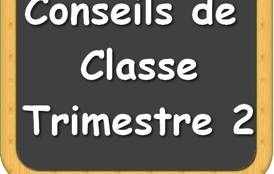 Conseils de classe du 2nd trimestre (dates , horaires, salles)